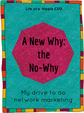a new why the no why - my drive to become a network marketer