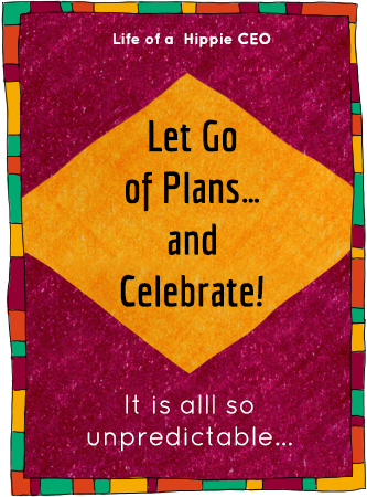let go of plans and celebrate