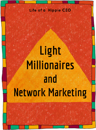 light millionaires and network marketing