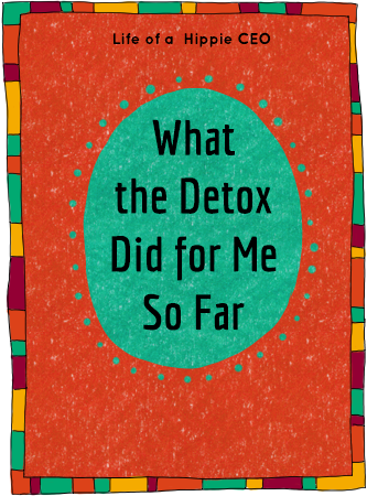 what the detox did for me so far