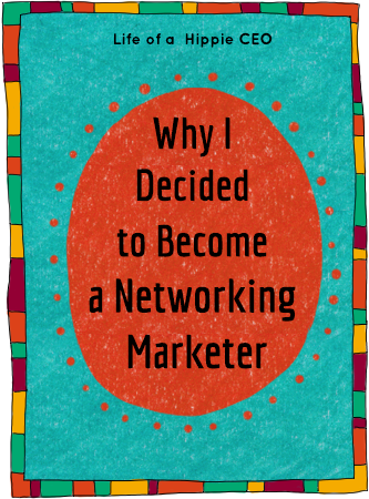 why I decided to become a networking marketer