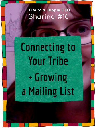 Connecting to your tribe and growing a mailling list