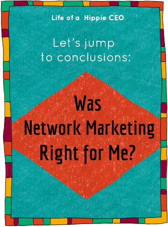 Was Network Marketing Right for Me