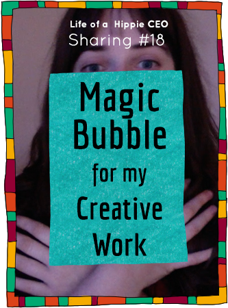 Magic bubble for my creative work