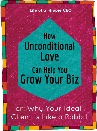 How Unconditional Love Can Help You Grow Your Business