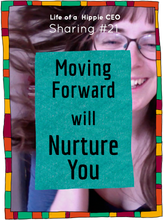Moving your business forward will nurture you